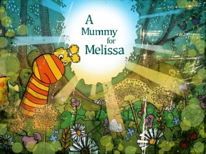 A Mummy for Melissa