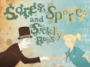 Sores, Spores and Sickly Bugs