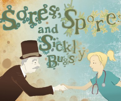 Sores, Spores and Sickly Bugs